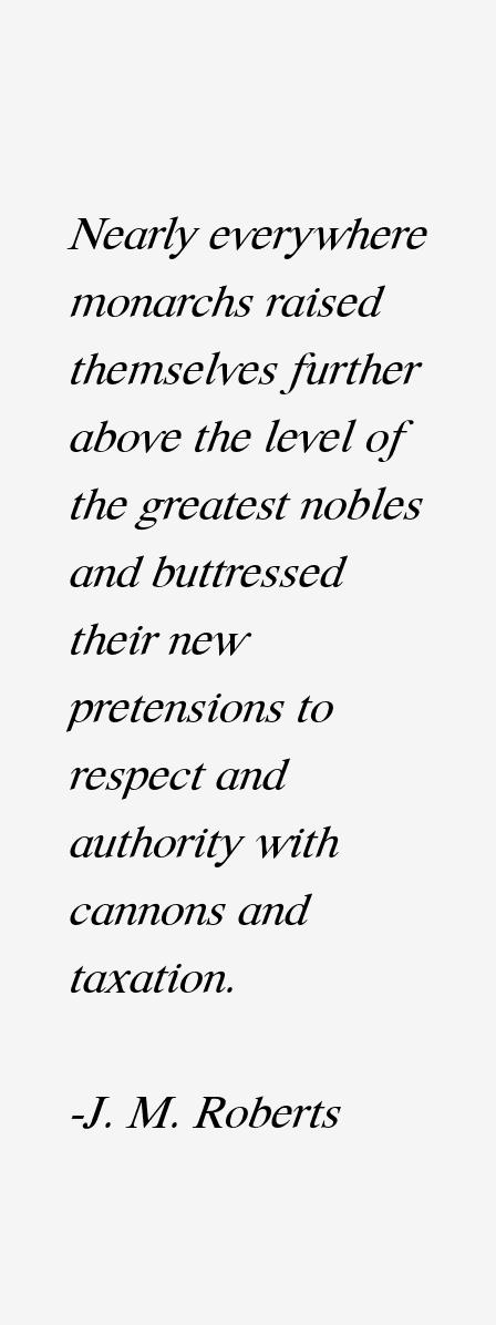 J. M. Roberts Quotes