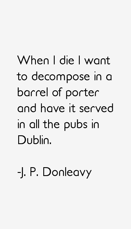 J. P. Donleavy Quotes