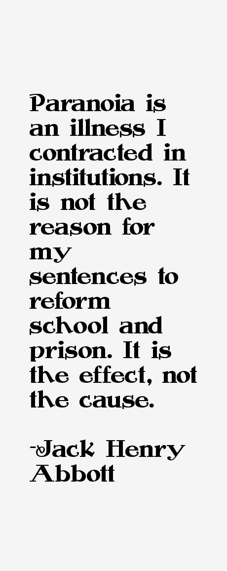 Jack Henry Abbott Quotes