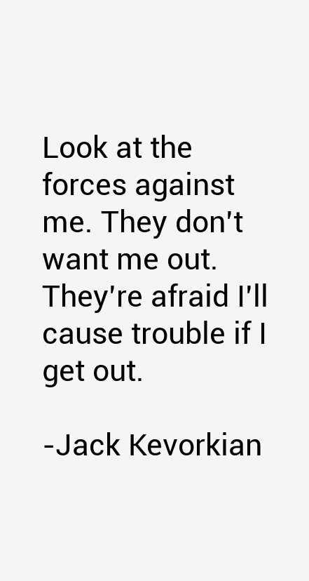 Jack Kevorkian Quotes Jack Kevorkian Quotes & Sayings Page 8