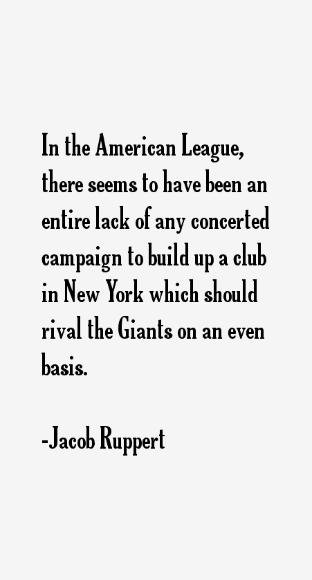 Jacob Ruppert Quotes