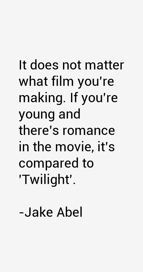 Jake Abel Quotes