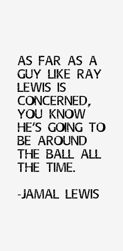 Jamal Lewis Quotes