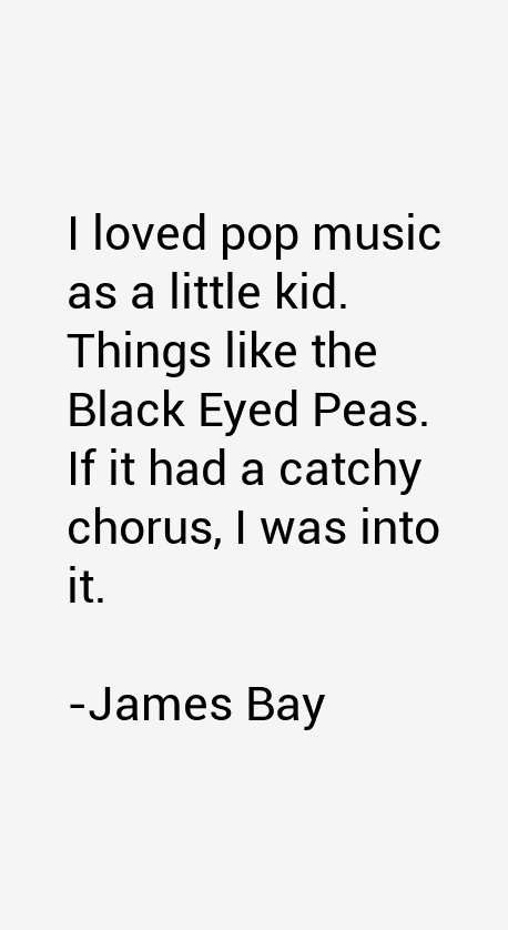 James Bay Quotes