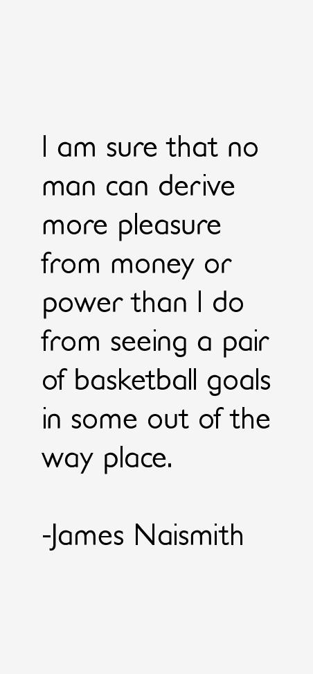 James Naismith Quotes & Sayings