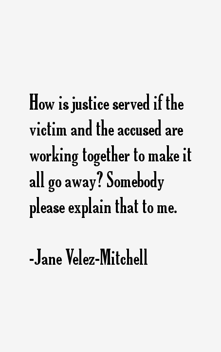 How is justice served if the victim and the accused are working