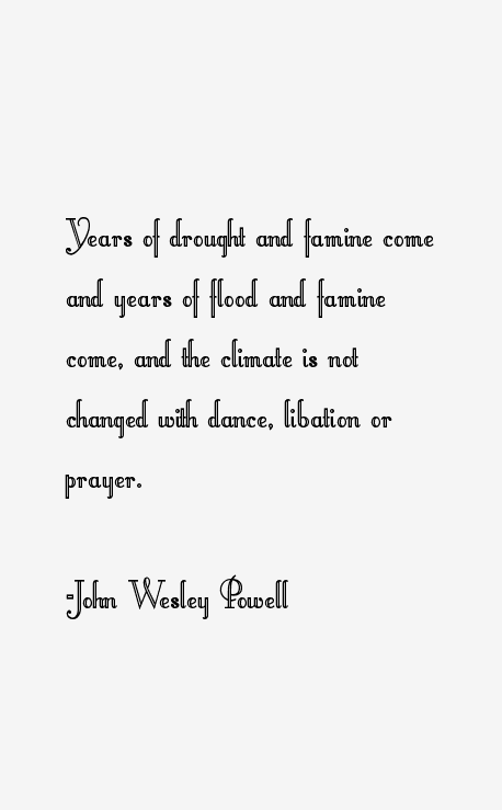 John Wesley Powell Quotes John Wesley Powell Quotes