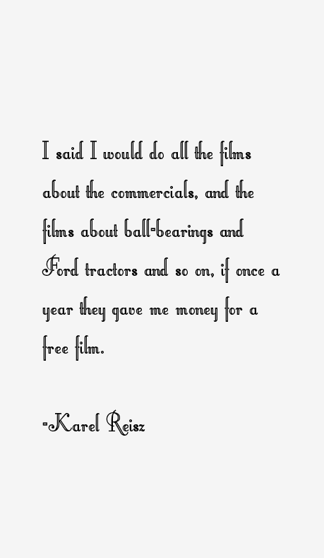 Karel Reisz Quotes