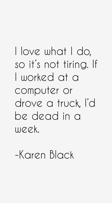 Karen Black Quotes