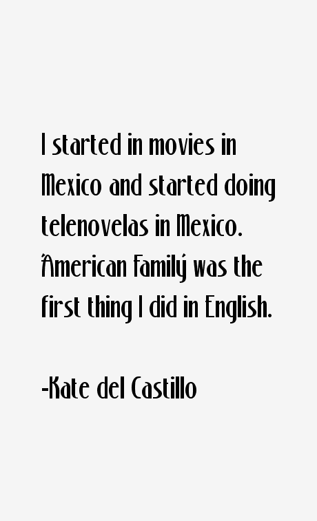 Kate del Castillo Quotes