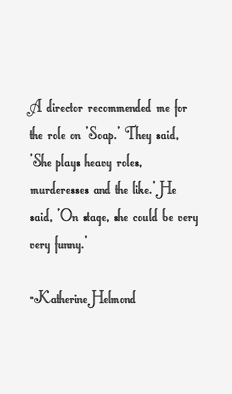 Katherine Helmond Quotes