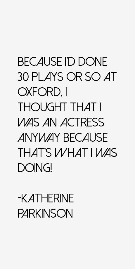 Katherine Parkinson Quotes