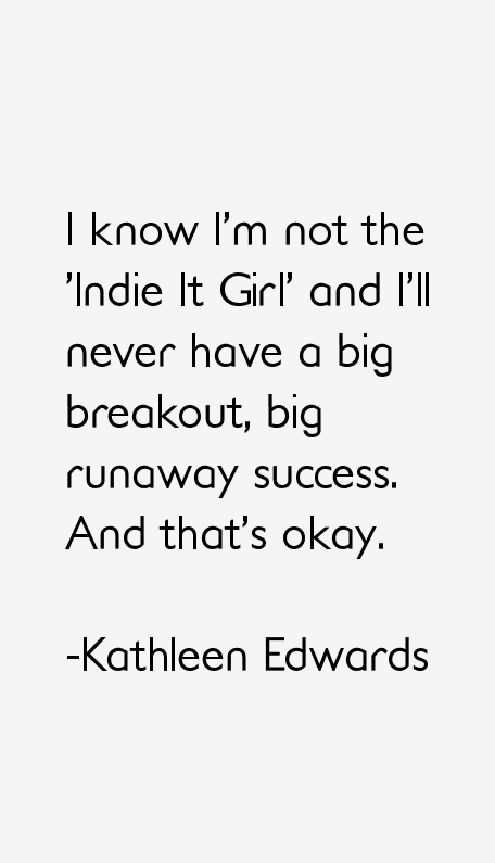 Kathleen Edwards Quotes