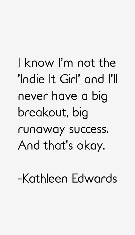 Kathleen Edwards Quotes