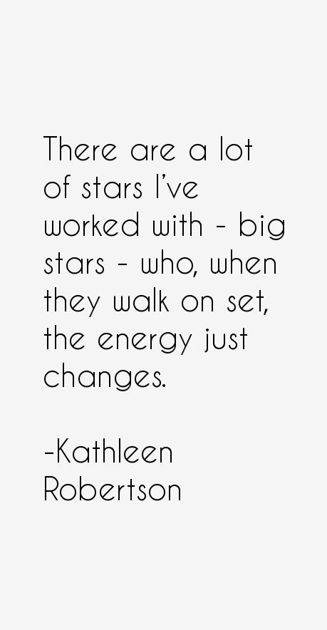 Kathleen Robertson Quotes
