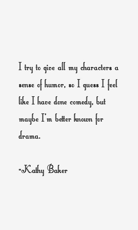 Kathy Baker Quotes