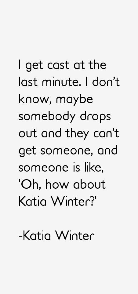 Katia Winter Quotes