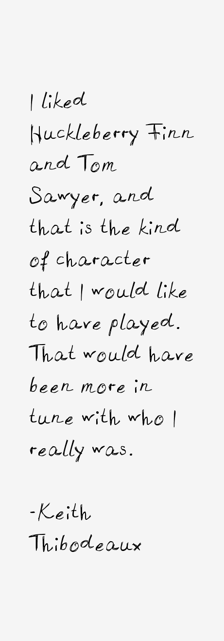 Keith Thibodeaux Quotes