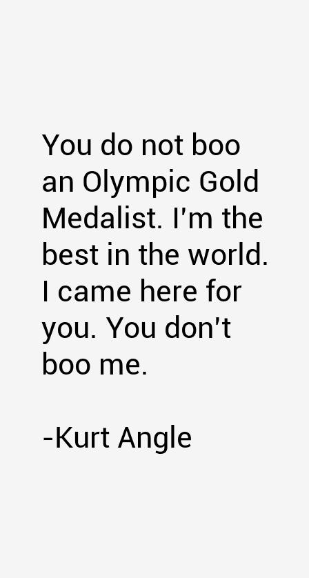 Kurt Angle Quotes