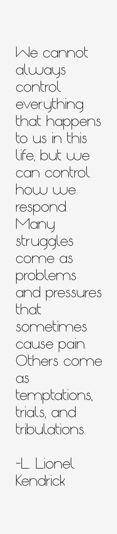 L. Lionel Kendrick Quotes