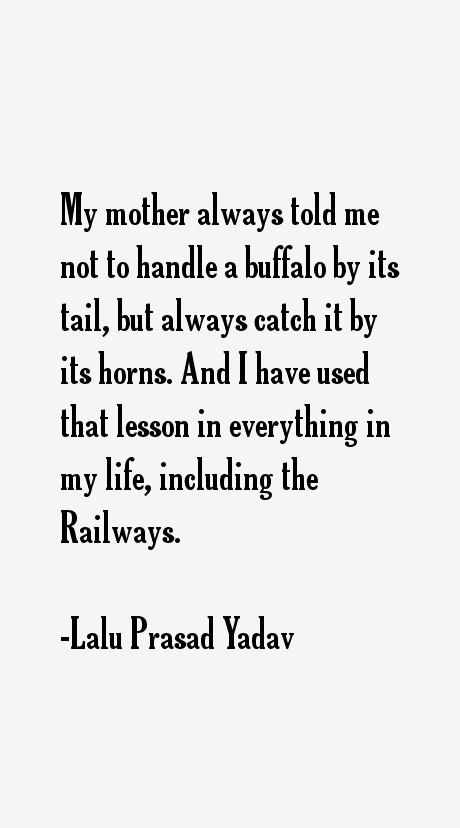 Lalu Prasad Yadav Quotes