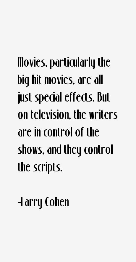 Larry Cohen Quotes