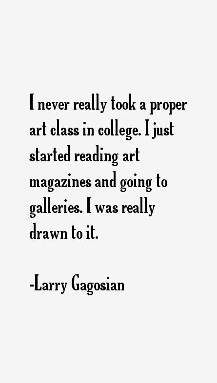 Larry Gagosian Quotes