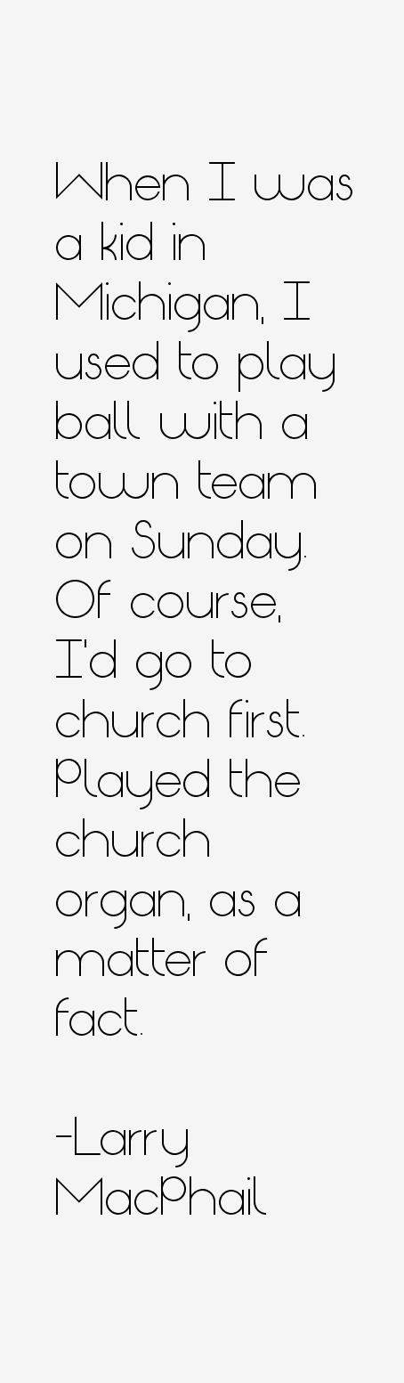 Larry MacPhail Quotes