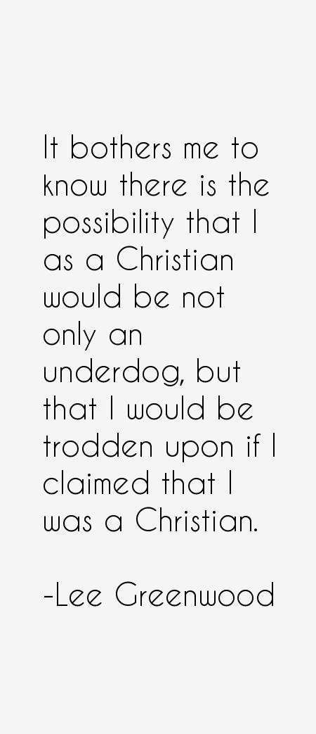 Lee Greenwood Quotes