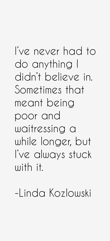 Linda Kozlowski Quotes