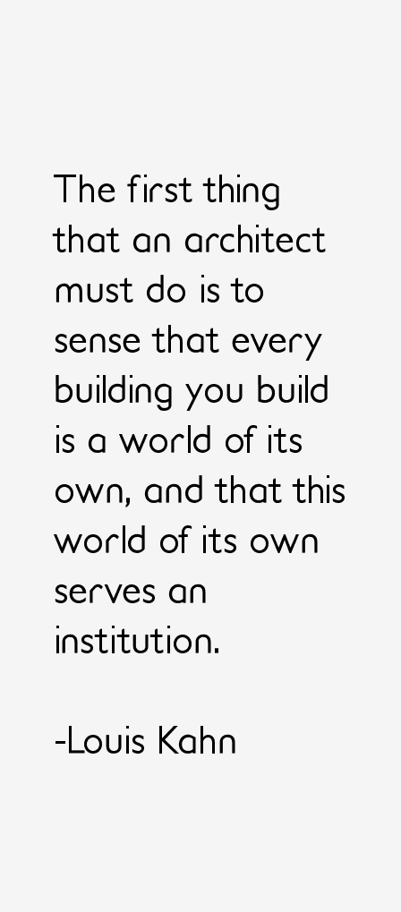I sense Light as the giver of all presences and m by Louis Kahn @ Like Success