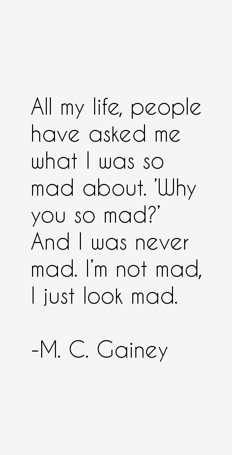 M. C. Gainey Quotes