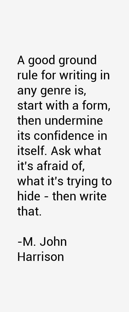 M. John Harrison Quotes