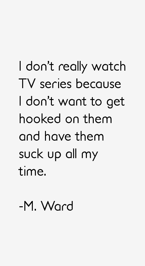 M. Ward Quotes