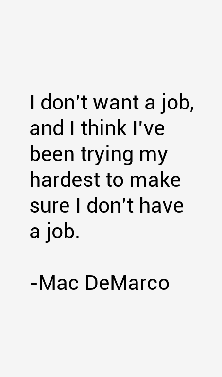 Mac DeMarco Quotes