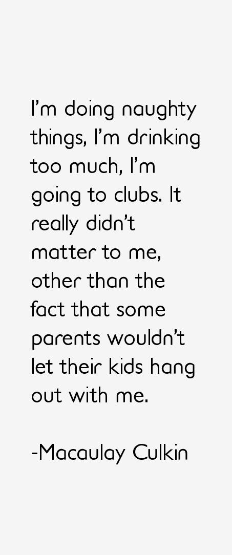 Macaulay Culkin Quotes