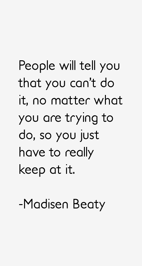Madisen Beaty Quotes