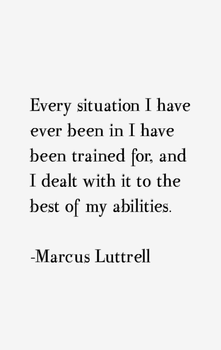 Marcus Luttrell Quotes & Sayings
