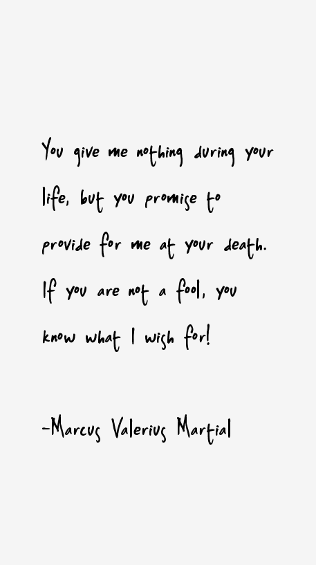 Marcus Valerius Martial Quotes
