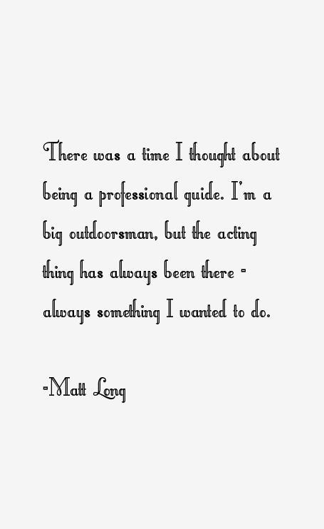 Matt Long Quotes