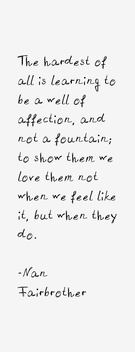 Nan Fairbrother Quotes