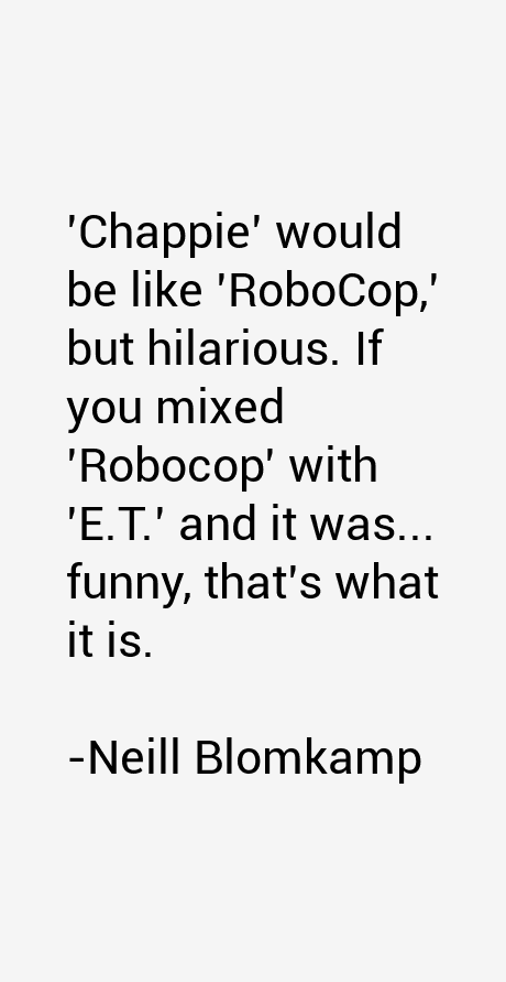 Neill Blomkamp Quotes