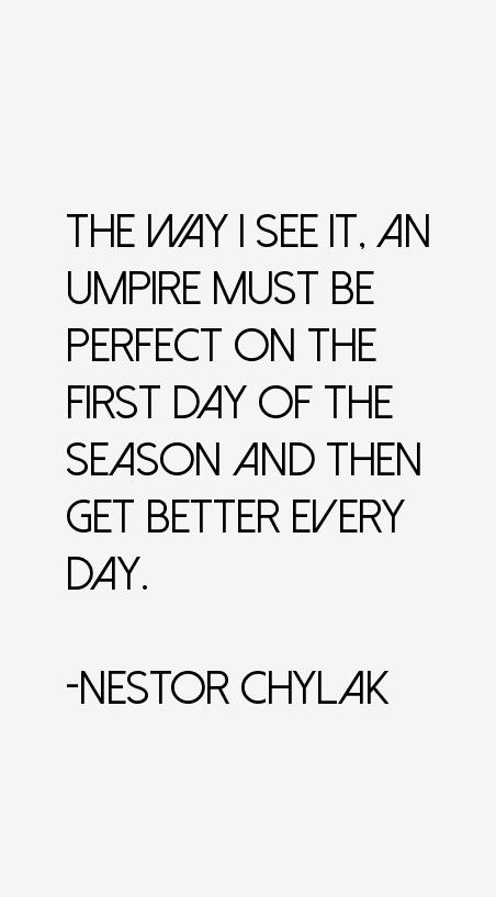 Nestor Chylak Quotes