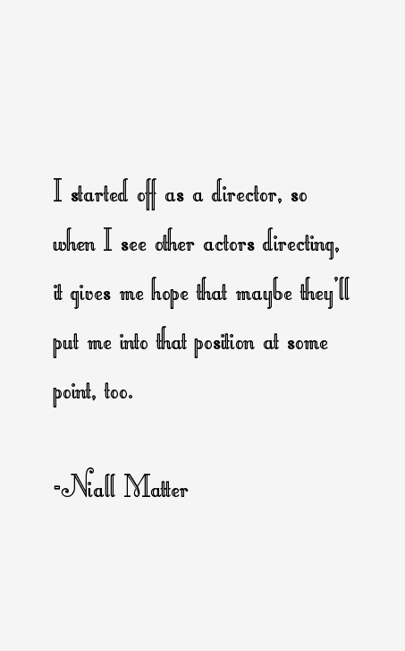 Niall Matter Quotes