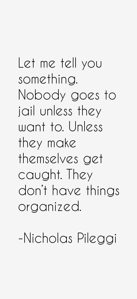 Nicholas Pileggi Quotes