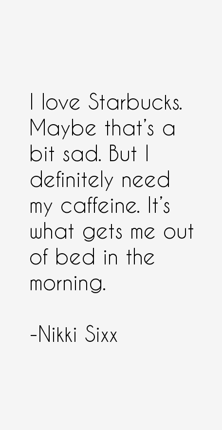 Nikki Sixx Quotes & Sayings