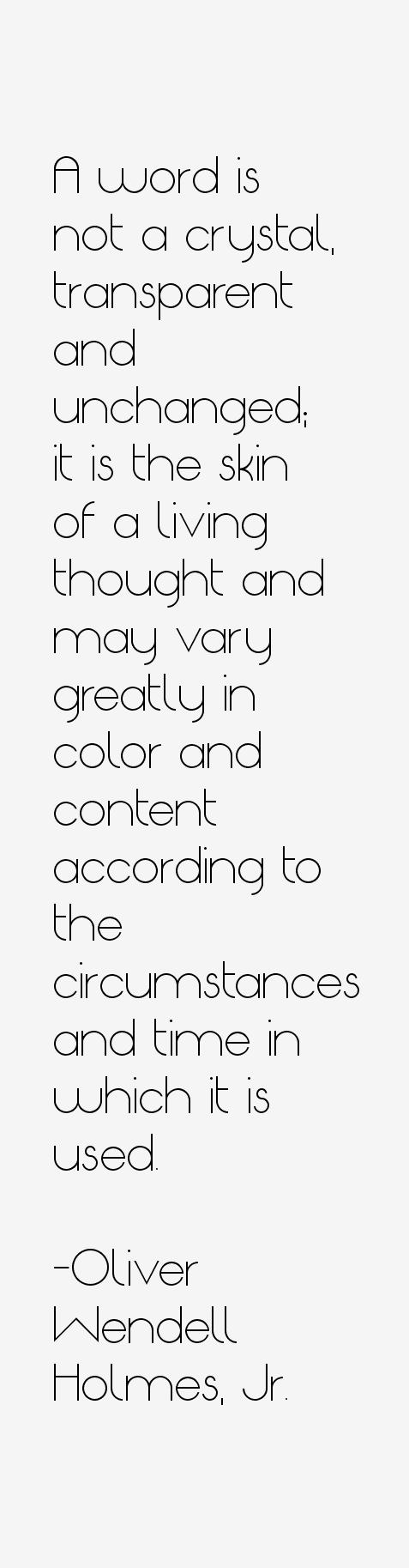 Oliver Wendell Holmes, Jr. Quotes