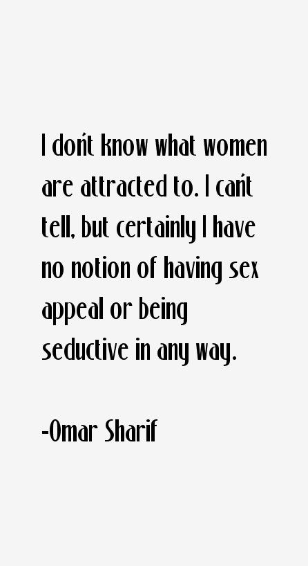 Omar Sharif Quotes