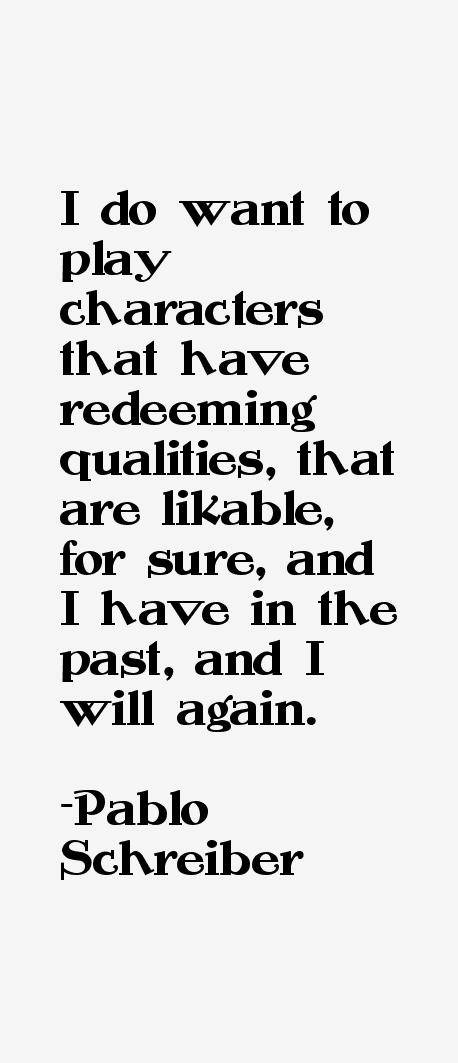 Pablo Schreiber Quotes