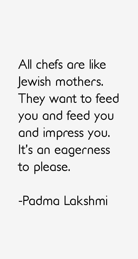 Padma Lakshmi Quotes